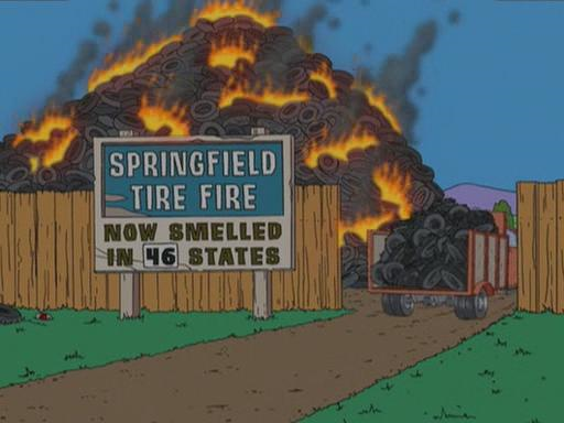 Tire fires in popular culture... The Simpson's long-burning Springfield Tire Fire is always on fire, though it was extinguished a few times.